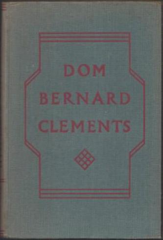 CLEMENTS, Dom Bernard. (Selected by Edward Shillito).